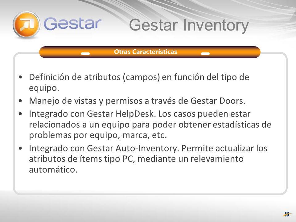 Gestar Inventory Definición de atributos (campos) en función del tipo de equipo. Manejo de vistas y permisos a través de Gestar Doors. Integrado con G