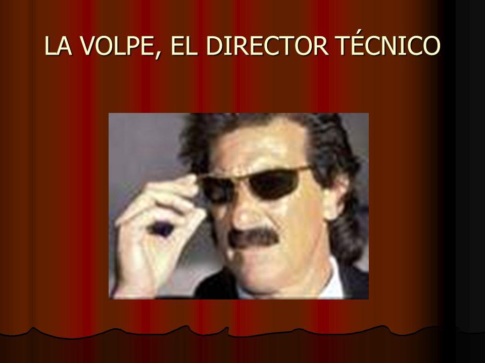 LA VOLPE, EL DIRECTOR TÉCNICO