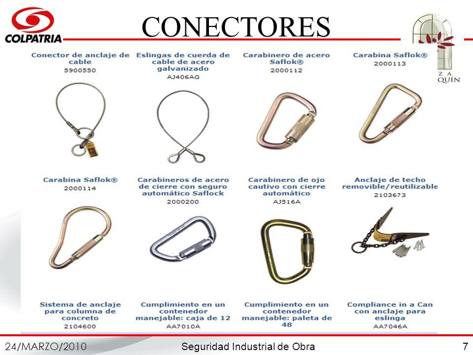 Seguridad Industrial de Obra 24/MARZO/2010 7 CONECTORES