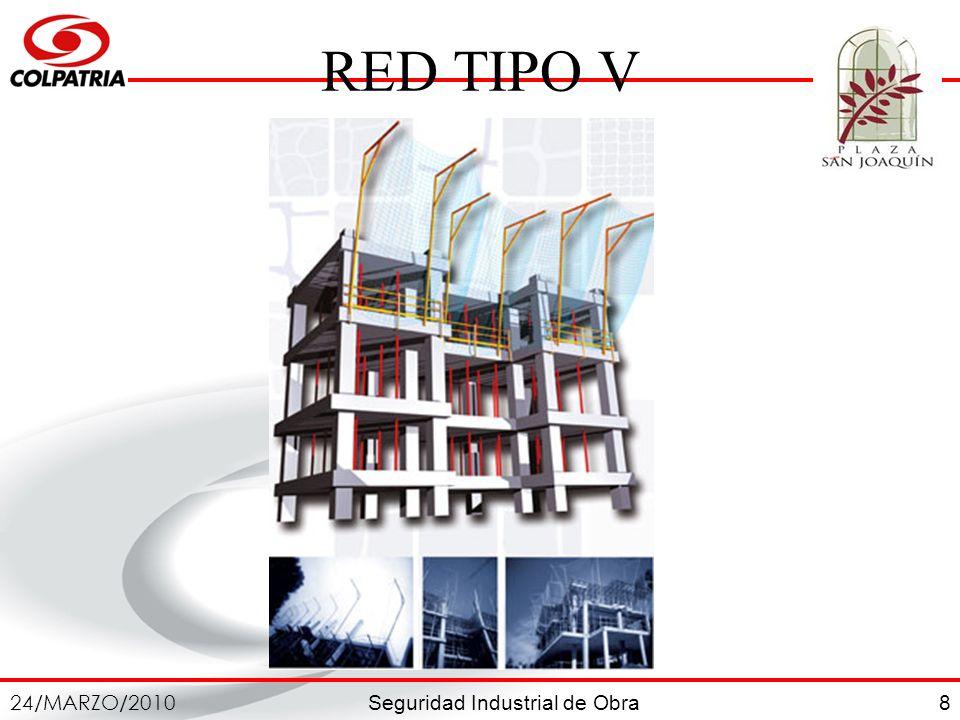 Seguridad Industrial de Obra 24/MARZO/2010 8 RED TIPO V