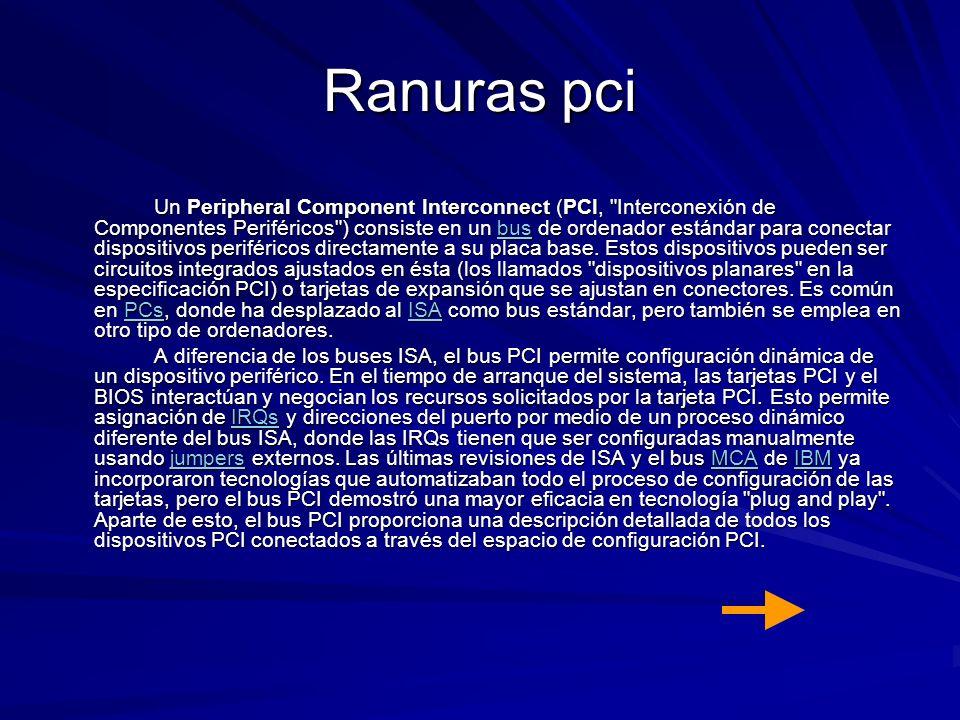 Ranuras pci Un Peripheral Component Interconnect (PCI,
