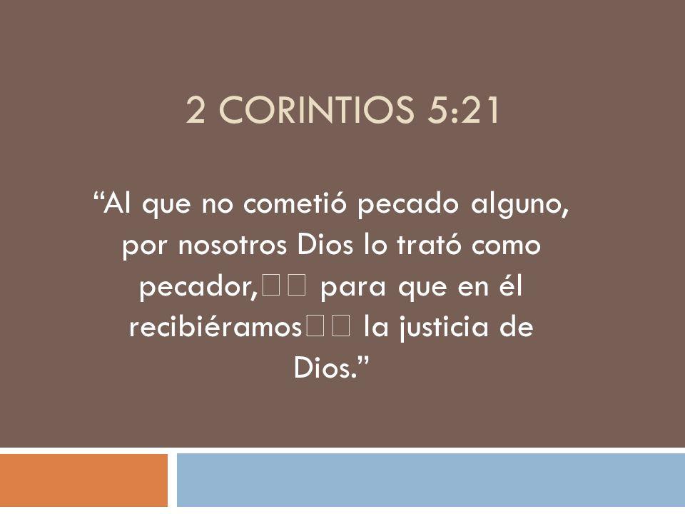 2 CORINTIOS 5:19 …en Cristo, Dios estaba reconciliando al mundo.