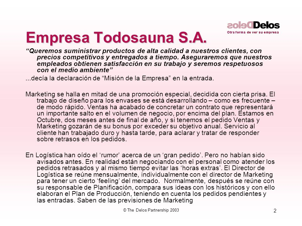 2 © The Delos Partnership 2003 Empresa Todosauna S.A.