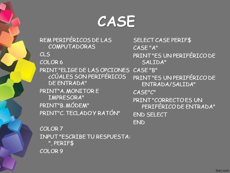 CASE REM PERIFÉRICOS DE LAS COMPUTADORAS CLS COLOR 6 PRINT