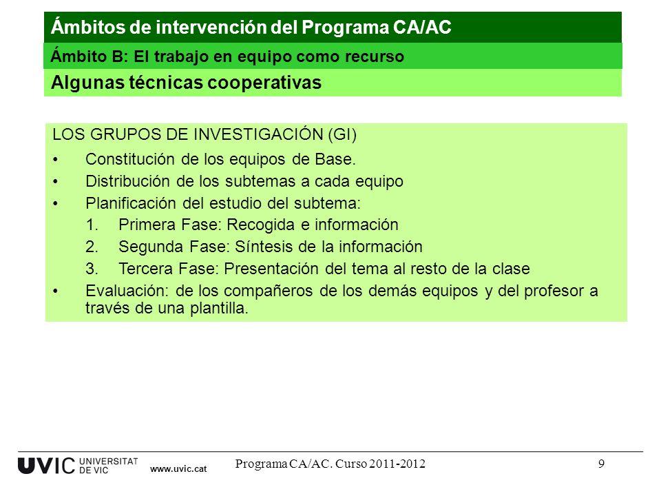 Programa CA/AC. Curso 2011-20128 www.uvic.cat Equipo de Expertos C DIBUJOS Equipo de Expertos B TABLAS Equipo de Expertos A GRÁFICAS Equipo de Experto