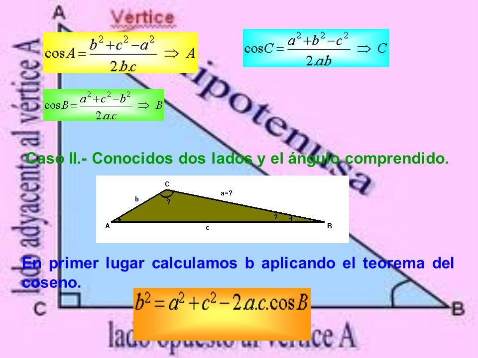 Casos en la resolución de triángulos: Existen cuatro casos de resolución de triángulos oblicuángulos según los datos que conozcamos: Caso I.- Conocidos los tres lados.