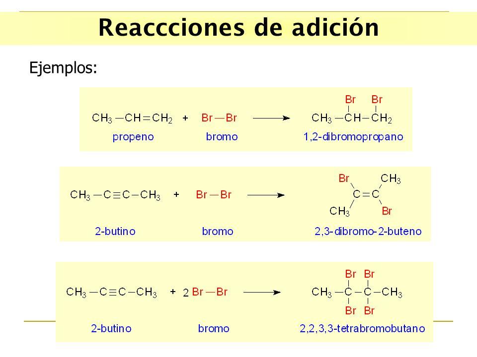 Reaccciones de adición Ejemplos:
