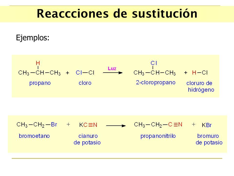 Reaccciones de sustitución Ejemplos: