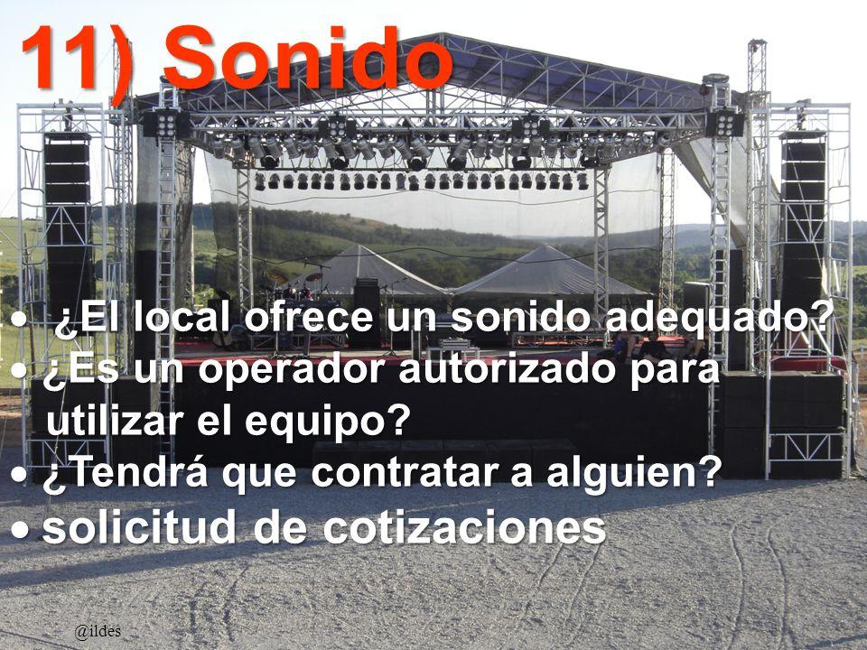 11) Sonido 11) Sonido ¿El local ofrece un sonido adequado? ¿El local ofrece un sonido adequado? ¿Es un operador autorizado para ¿Es un operador autori