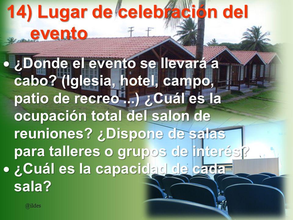 ¿Donde el evento se llevará a cabo? (Iglesia, hotel, campo, patio de recreo...) ¿Cuál es la ocupación total del salon de reuniones? ¿Dispone de salas