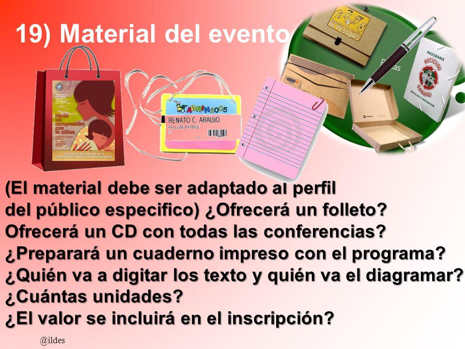 19) Material del evento (El material debe ser adaptado al perfil del público especifico) ¿Ofrecerá un folleto? Ofrecerá un CD con todas las conferenci