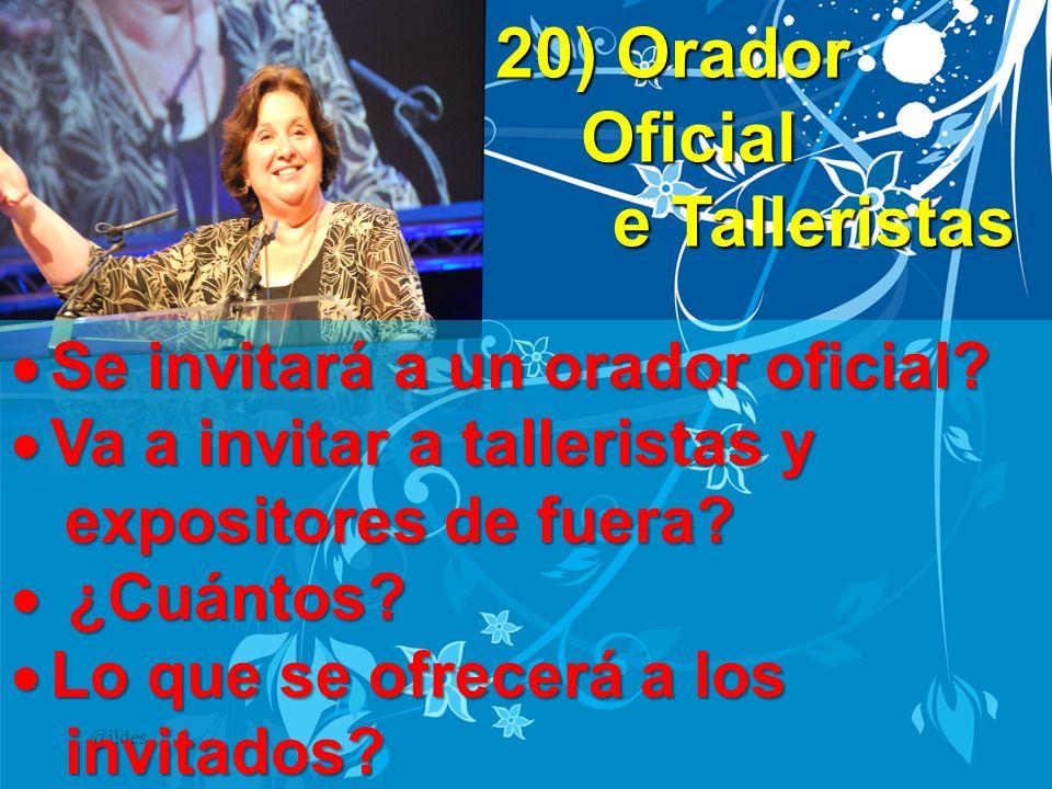 20) Orador Oficial e Talleristas e Talleristas @ildes Se invitará a un orador oficial? Se invitará a un orador oficial? Va a invitar a talleristas y V