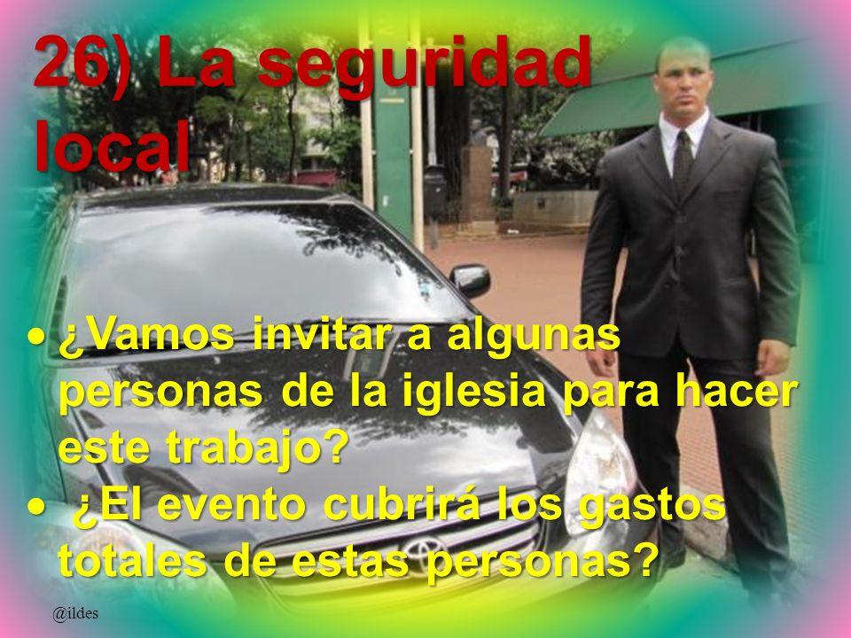 26) La seguridad local @ildes ¿Vamos invitar a algunas personas de la iglesia para hacer este trabajo? ¿Vamos invitar a algunas personas de la iglesia