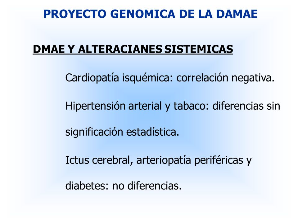DMAE Y ALTERACIANES SISTEMICAS Cardiopatía isquémica: correlación negativa. Hipertensión arterial y tabaco: diferencias sin significación estadística.