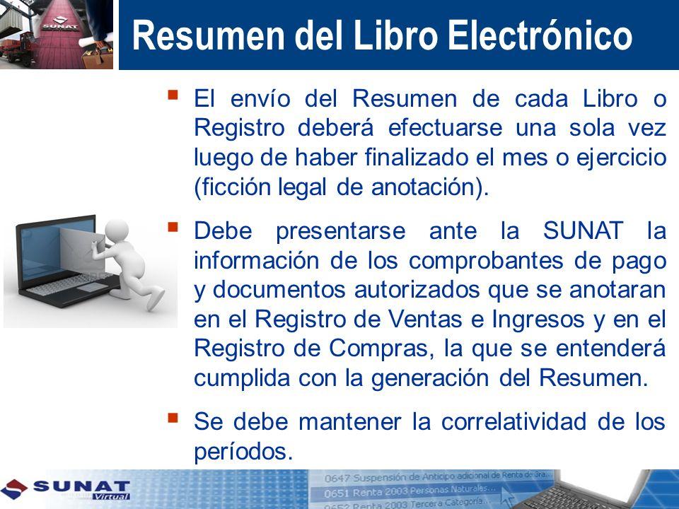 Resumen del Libro Electrónico El envío del Resumen de cada Libro o Registro deberá efectuarse una sola vez luego de haber finalizado el mes o ejercici