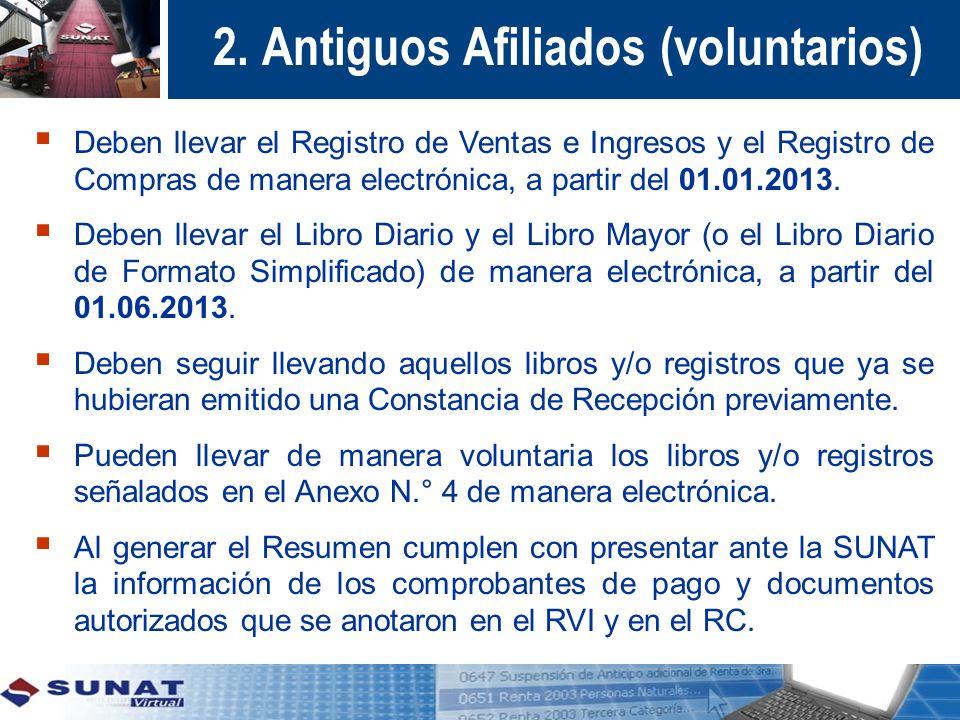 2. Antiguos Afiliados (voluntarios) Deben llevar el Registro de Ventas e Ingresos y el Registro de Compras de manera electrónica, a partir del 01.01.2