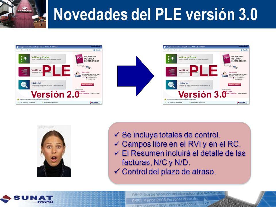 PLE Versión 2.0 PLE Versión 3.0 Se incluye totales de control. Campos libre en el RVI y en el RC. El Resumen incluirá el detalle de las facturas, N/C