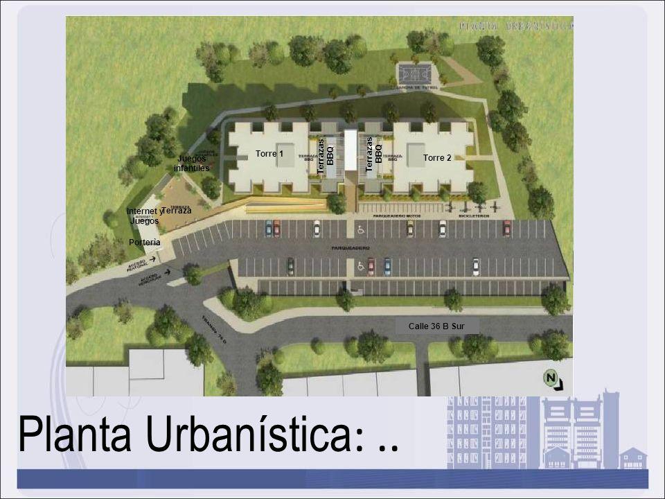 Planta Urbanística :.. Torre 1 Torre 2 Terrazas BBQ Terrazas BBQ Terraza Porterìa Calle 36 B Sur Internet y Juegos Juegos infantiles