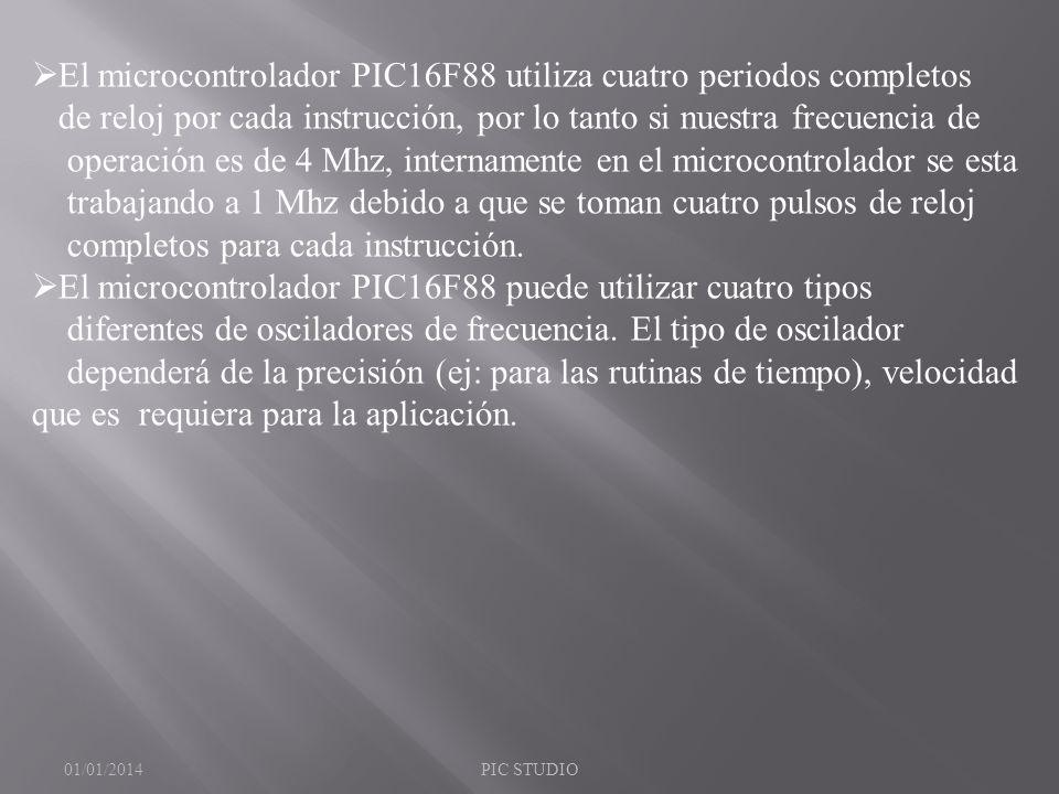 El microcontrolador PIC16F88 utiliza cuatro periodos completos de reloj por cada instrucción, por lo tanto si nuestra frecuencia de operación es de 4
