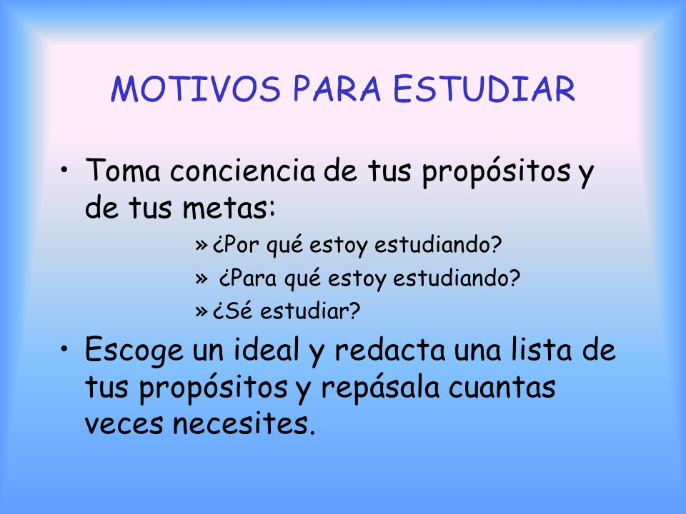 FACTORES PARA CONVERTIRSE EN UN BUEN ESTUDIANTE. 1)Motivación 2)Planificación 3)Ambientación adecuada. 4)Atención activa en clase. 5)Toma de apuntes 6