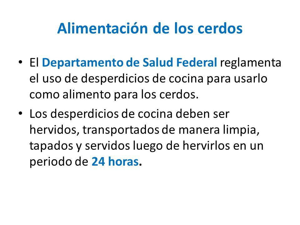 Alimentación de los cerdos El Departamento de Salud Federal reglamenta el uso de desperdicios de cocina para usarlo como alimento para los cerdos. Los