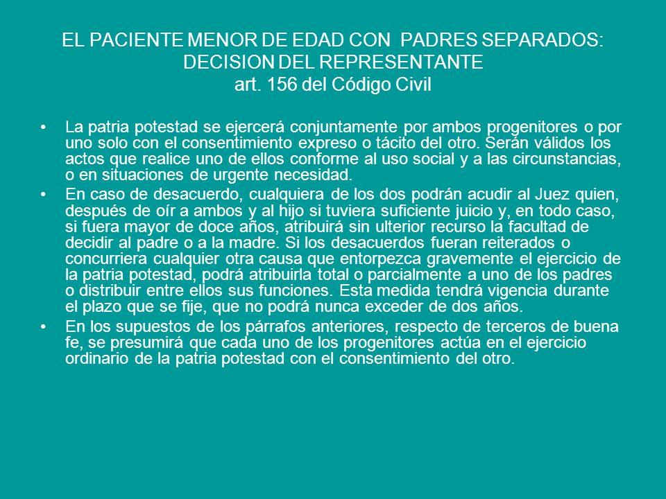 EL PACIENTE MENOR DE EDAD CON PADRES SEPARADOS: DECISION DEL REPRESENTANTE ART.156 del CC Escrito en el SAPU de madre quien en relación a la consulta