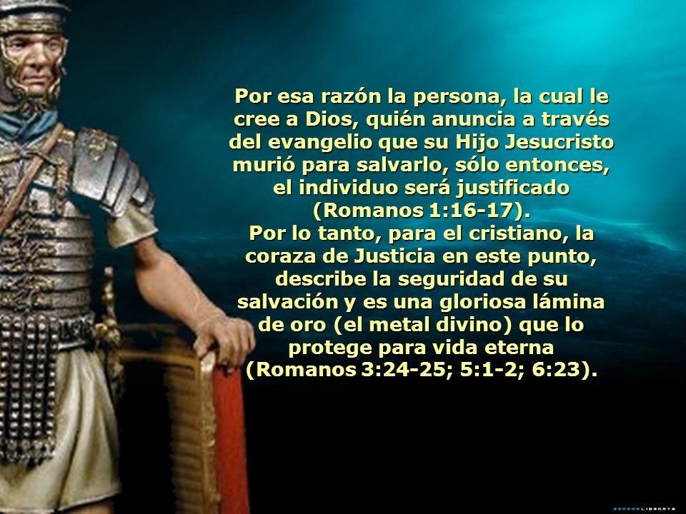 Por esa razón la persona, la cual le cree a Dios, quién anuncia a través del evangelio que su Hijo Jesucristo murió para salvarlo, sólo entonces, el i