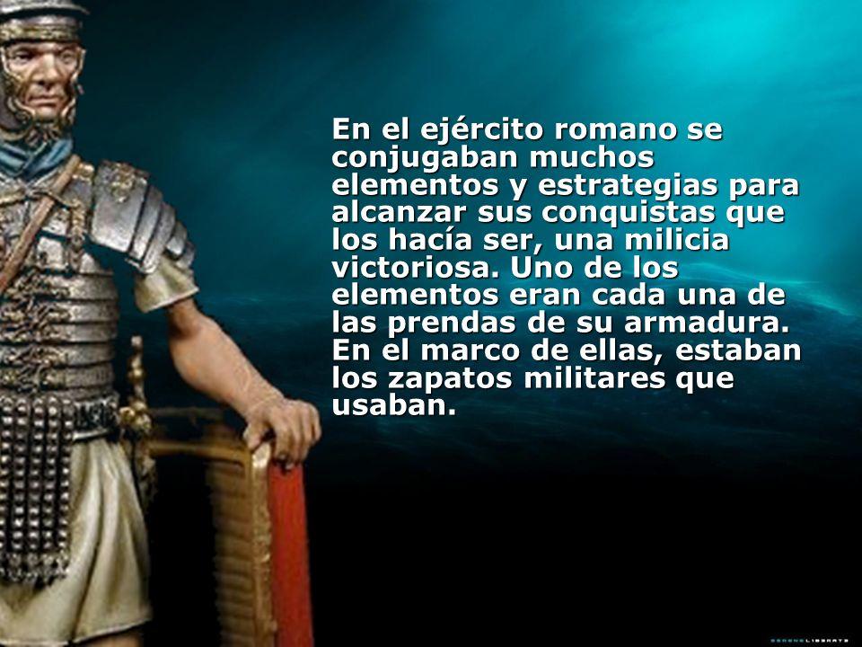 Flavio Josefo, en su libro Las Guerras de los Judíos, decía que los soldados romanos usaban fuertes sandalias, tachonadas abundantemente con agudos clavos.