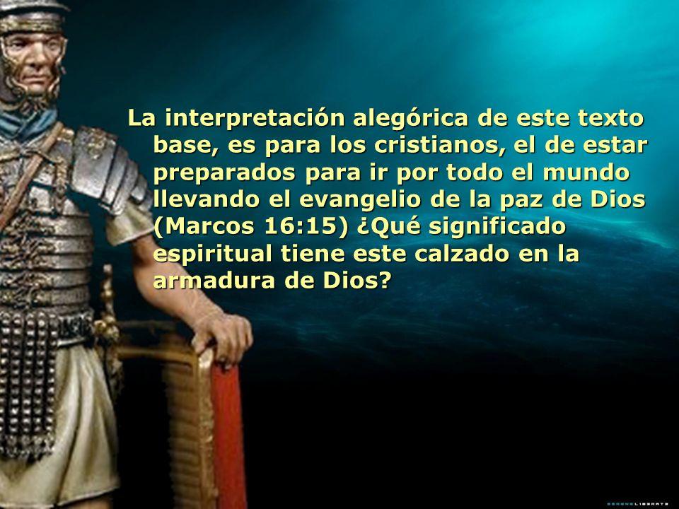 La interpretación alegórica de este texto base, es para los cristianos, el de estar preparados para ir por todo el mundo llevando el evangelio de la p