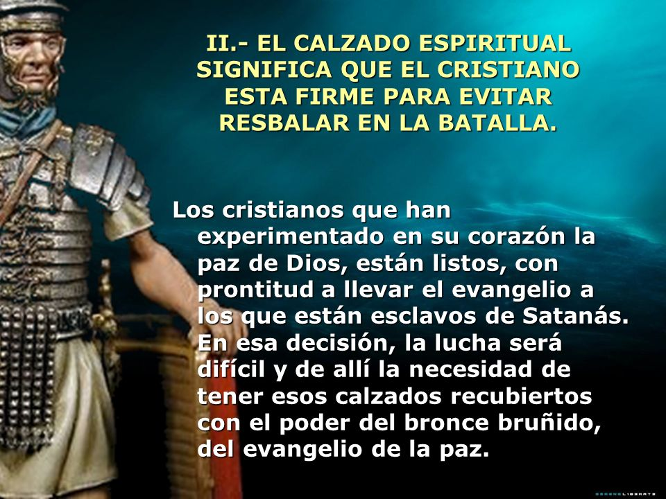 Los cristianos que han experimentado en su corazón la paz de Dios, están listos, con prontitud a llevar el evangelio a los que están esclavos de Satan