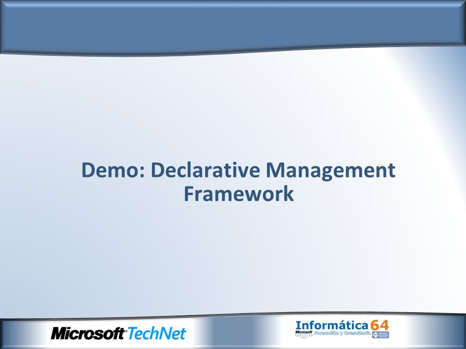 Demo: Declarative Management Framework