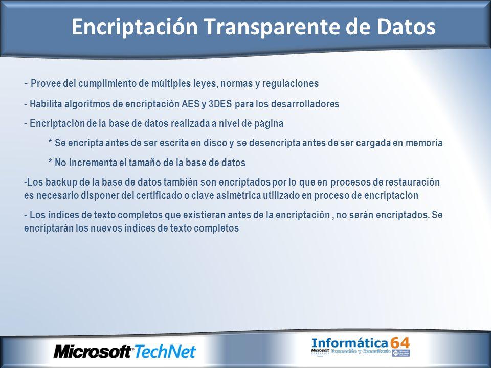 - Vista para consulta de datos: Sys.Databases : Vista del catálogo para visualización de información de la base de datos Sys.Certificates: Vista del catálogo que muestra los certificados de una base de datos Sys.Dm_database_encrytion_keys: Vista de gestión dinámica que provee información acerca de las claves de encriptación usadas en una base de datos así como el estado de encriptación de una base de datos.