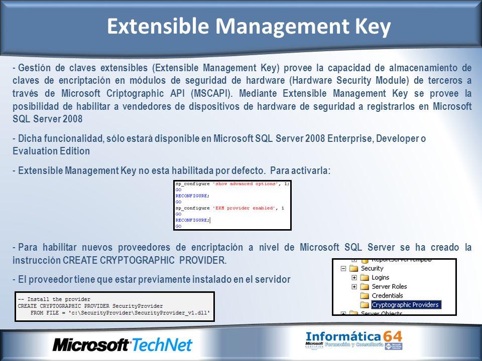 - Gestión de claves extensibles (Extensible Management Key) provee la capacidad de almacenamiento de claves de encriptación en módulos de seguridad de