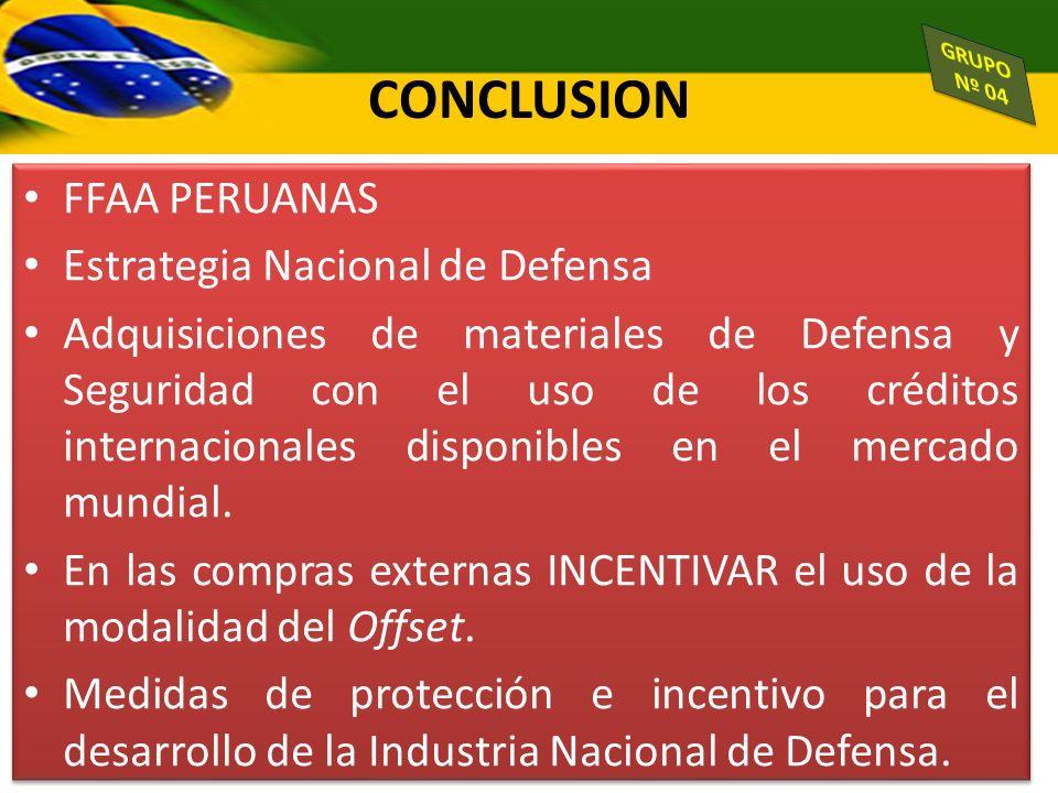CONCLUSION FFAA PERUANAS Estrategia Nacional de Defensa Adquisiciones de materiales de Defensa y Seguridad con el uso de los créditos internacionales