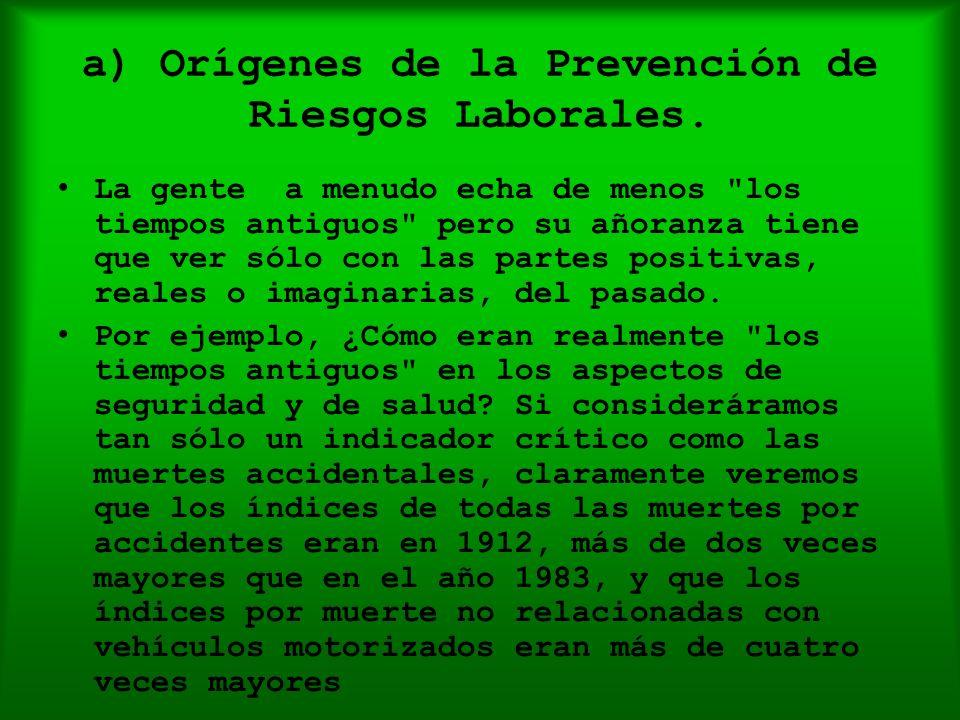 a) Orígenes de la Prevención de Riesgos Laborales. La gente a menudo echa de menos