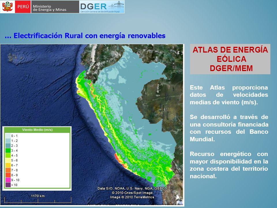 ATLAS DE ENERGÍA EÓLICA DGER/MEM … Electrificación Rural con energía renovables Este Atlas proporciona datos de velocidades medias de viento (m/s). Se