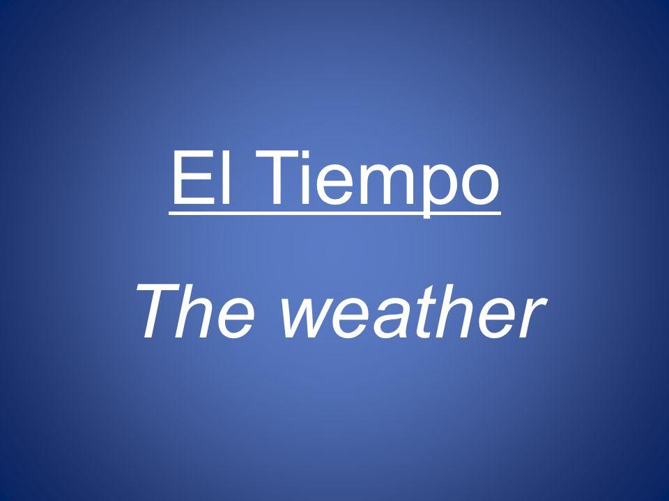 El Tiempo The weather