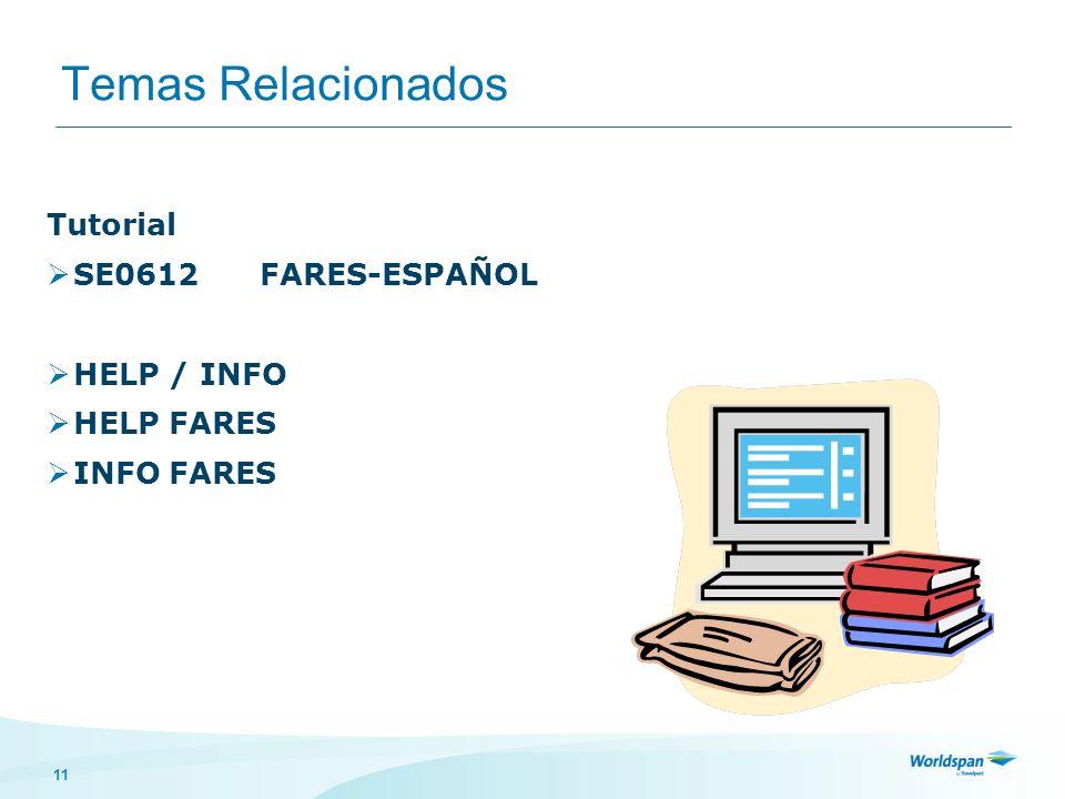 11 Temas Relacionados Tutorial SE0612FARES-ESPAÑOL HELP / INFO HELP FARES INFO FARES