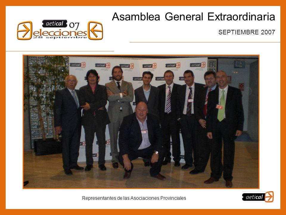 11 Asamblea General Extraordinaria SEPTIEMBRE 2007 Representantes de las Asociaciones Provinciales