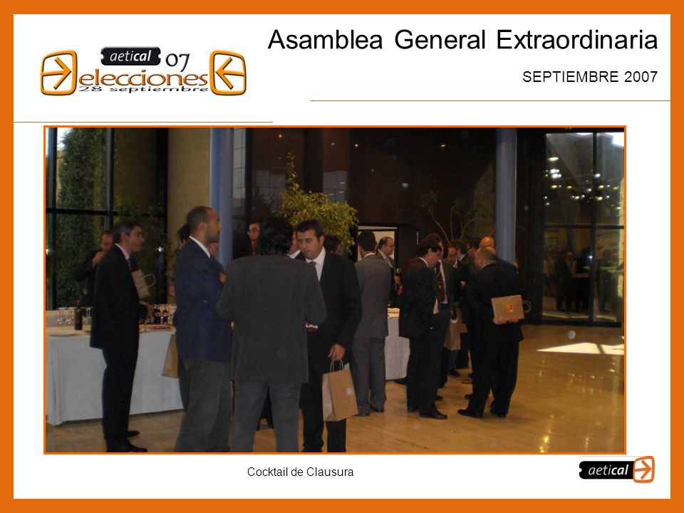 12 Asamblea General Extraordinaria SEPTIEMBRE 2007 Cocktail de Clausura