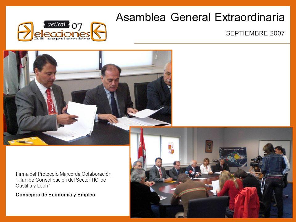 3 Asamblea General Extraordinaria SEPTIEMBRE 2007 Firma del Protocolo Marco de Colaboración Plan de Consolidación del Sector TIC de Castilla y León Consejero de Economía y Empleo