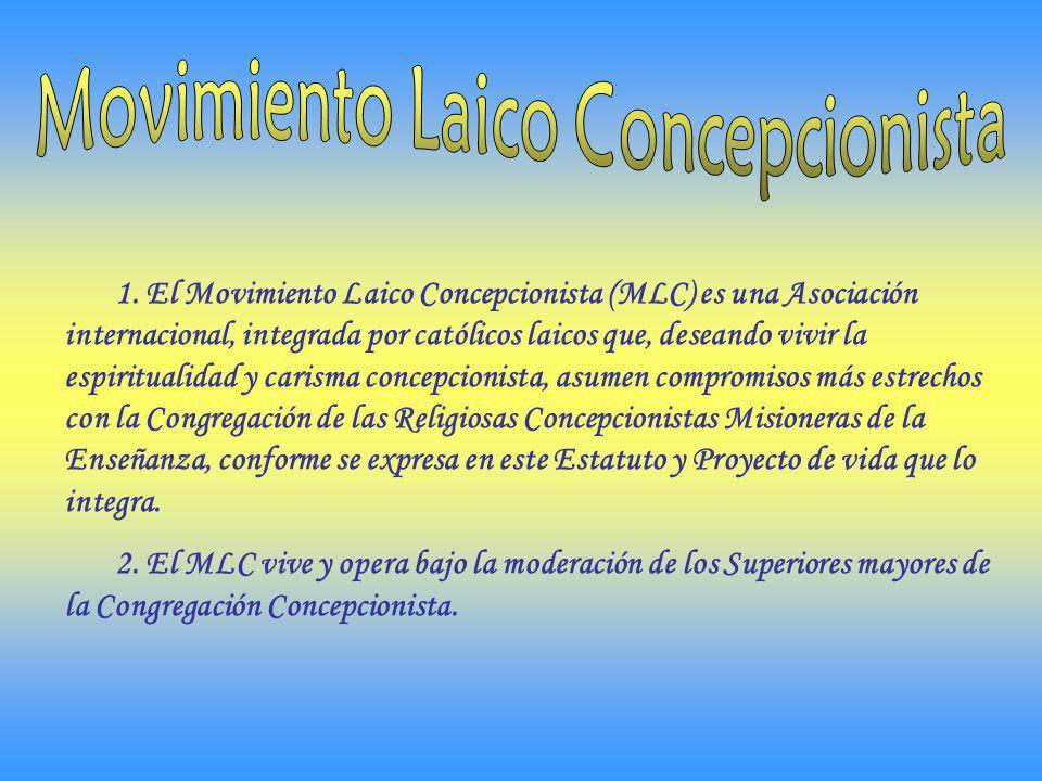 1. El Movimiento Laico Concepcionista (MLC) es una Asociación internacional, integrada por católicos laicos que, deseando vivir la espiritualidad y ca