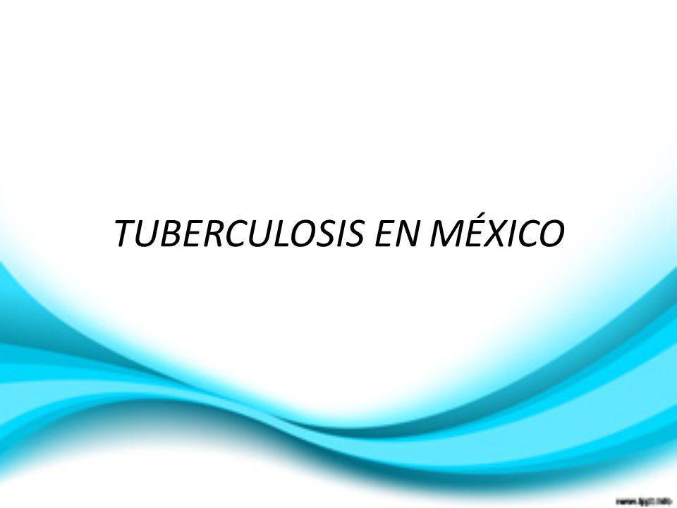 TUBERCULOSIS EN MÉXICO