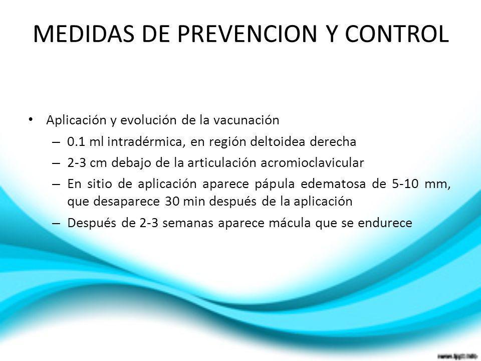 Aplicación y evolución de la vacunación – 0.1 ml intradérmica, en región deltoidea derecha – 2-3 cm debajo de la articulación acromioclavicular – En s