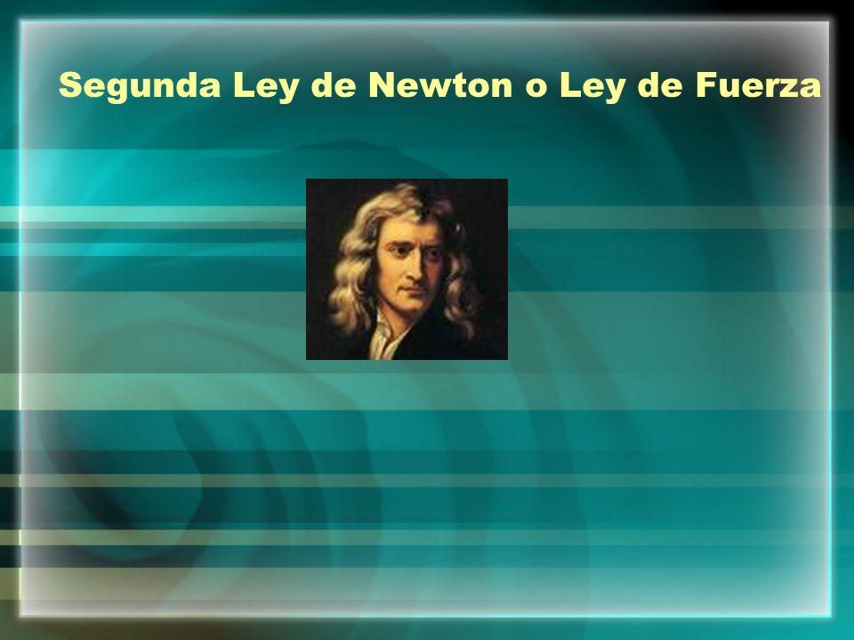 La Segunda ley de Newton se encarga de cuantificar el concepto de fuerza Nos dice que la fuerza neta aplicada sobre un cuerpo es proporcional a la aceleración que adquiere dicho cuerpo.