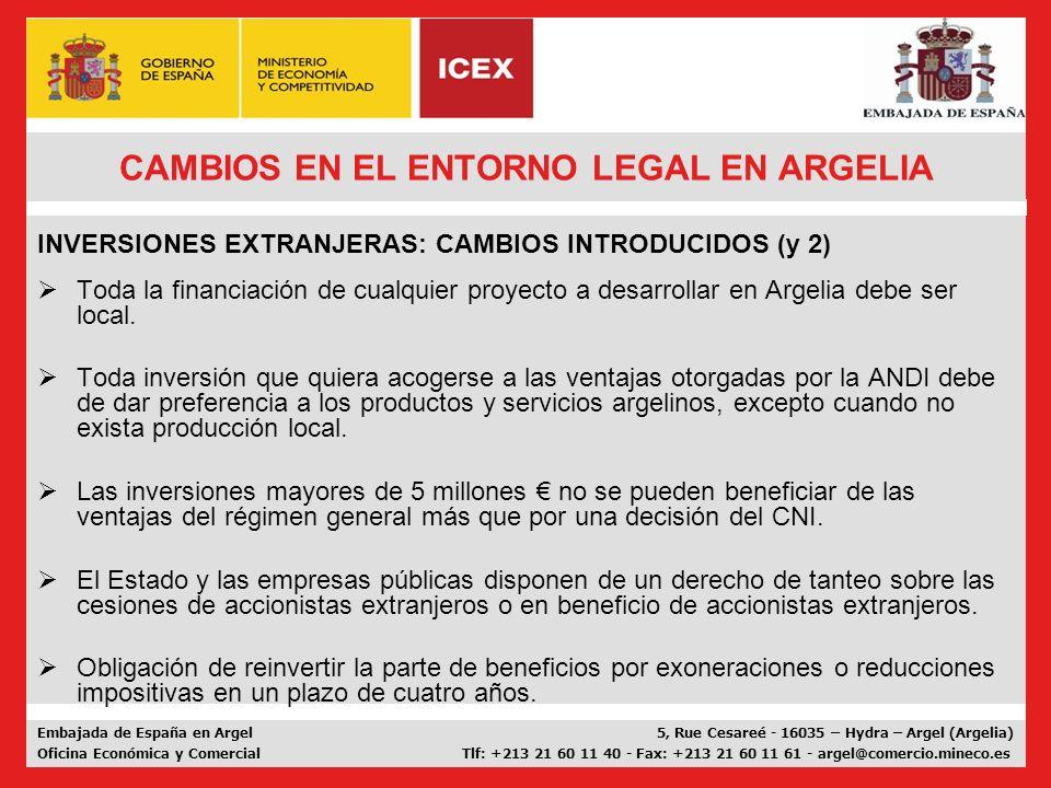 Embajada de España en Argel 5, Rue Cesareé - 16035 – Hydra – Argel (Argelia) Oficina Económica y Comercial Tlf: +213 21 60 11 40 - Fax: +213 21 60 11