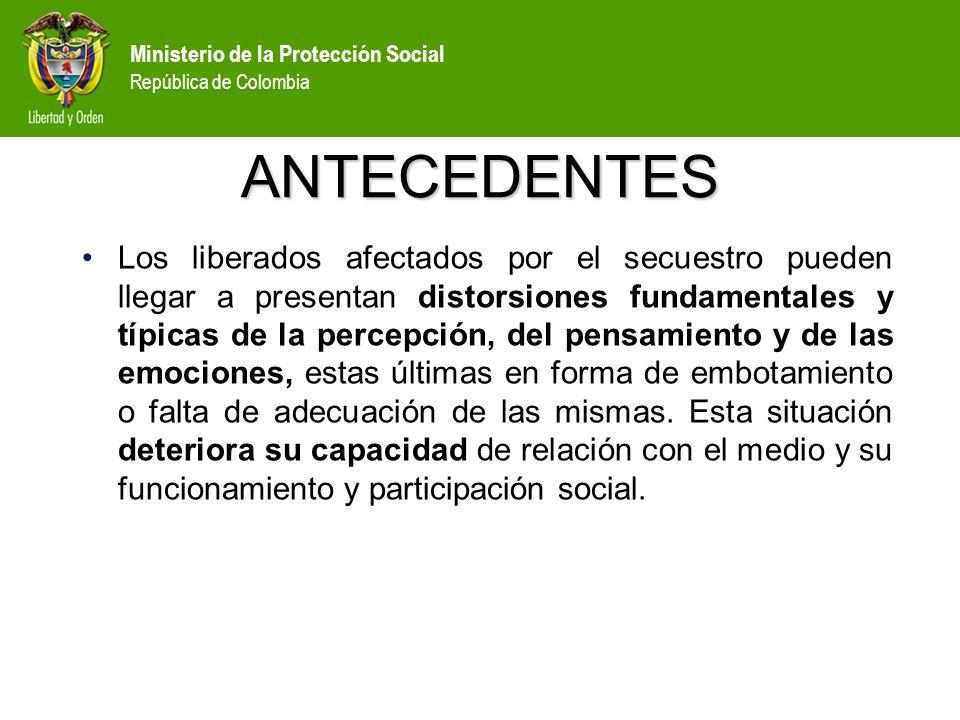 Ministerio de la Protección Social República de Colombia Unidad Avanzada de Atención FUNCIONES: Los diferentes integrantes cumplen dos funciones principales: Recepción y acogida inicial de los liberados.