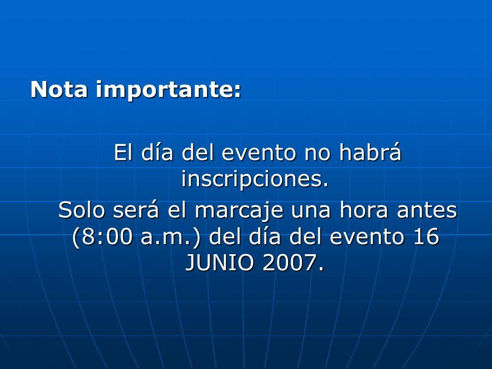 Nota importante: El día del evento no habrá inscripciones.