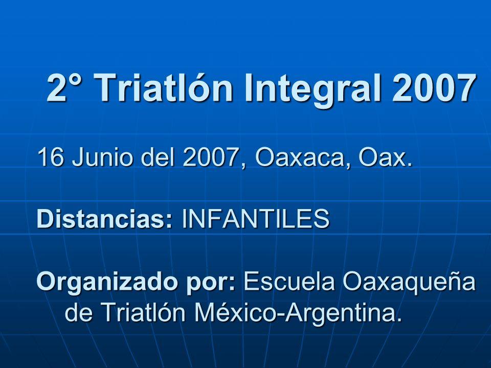 2° Triatlón Integral 2007 16 Junio del 2007, Oaxaca, Oax.