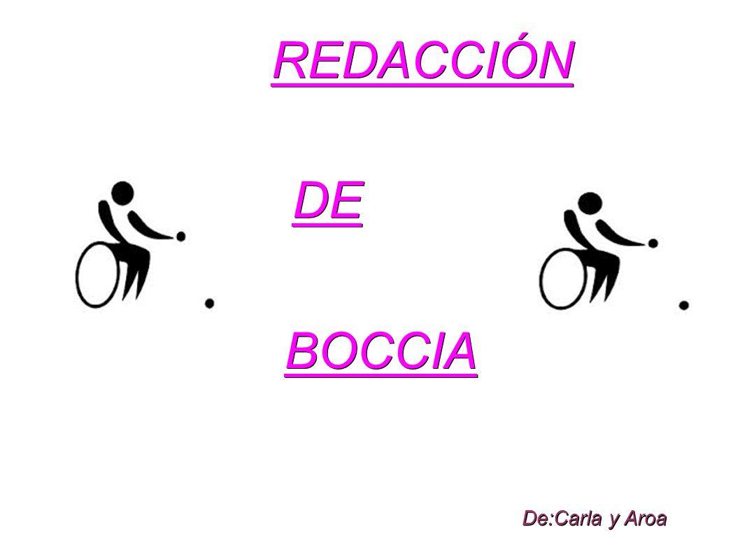 REDACCIÓN DE BOCCIA De:Carla y Aroa